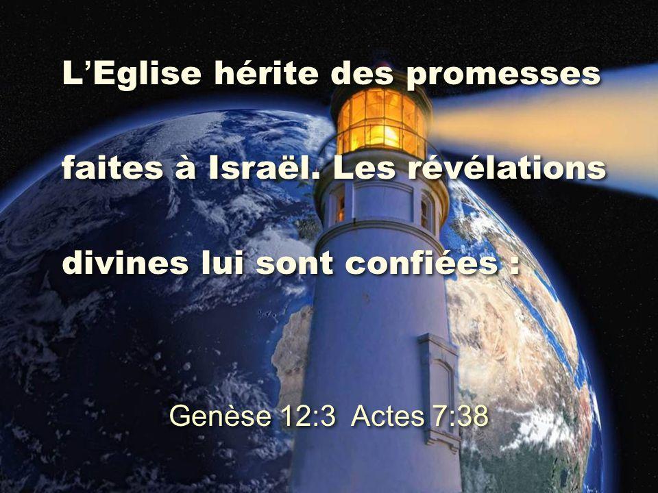 L'Eglise hérite des promesses faites à Israël. Les révélations