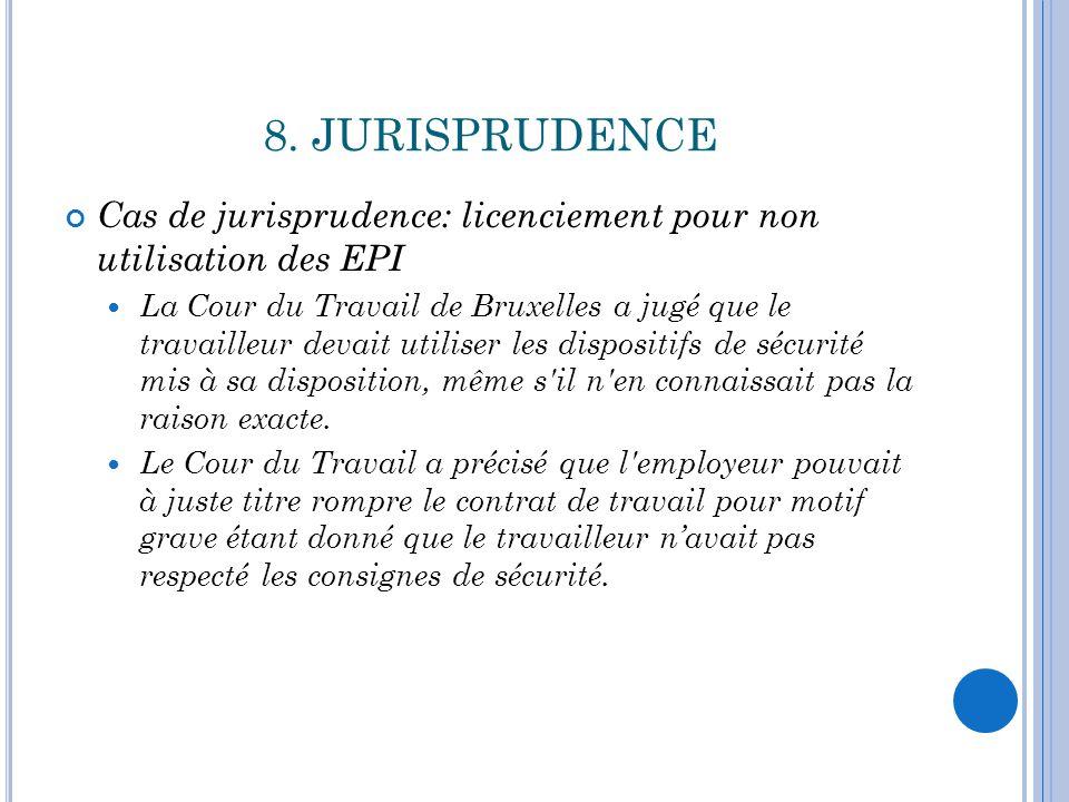8. JURISPRUDENCE Cas de jurisprudence: licenciement pour non utilisation des EPI.
