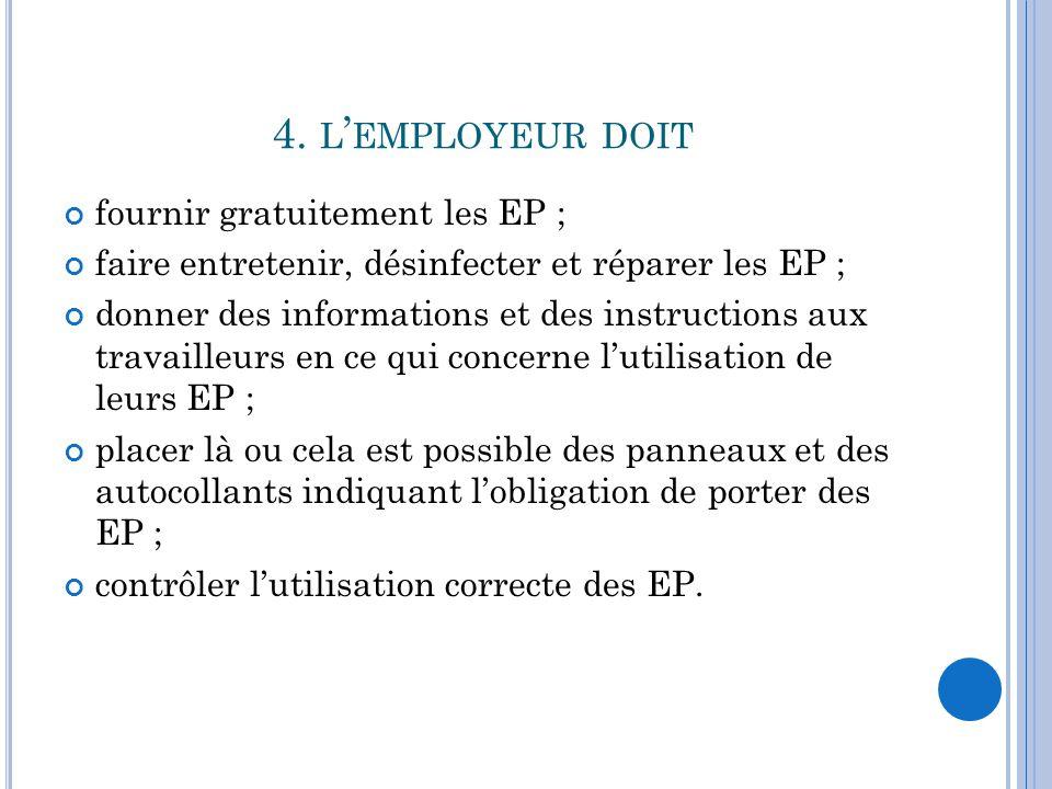 4. l'employeur doit fournir gratuitement les EP ;