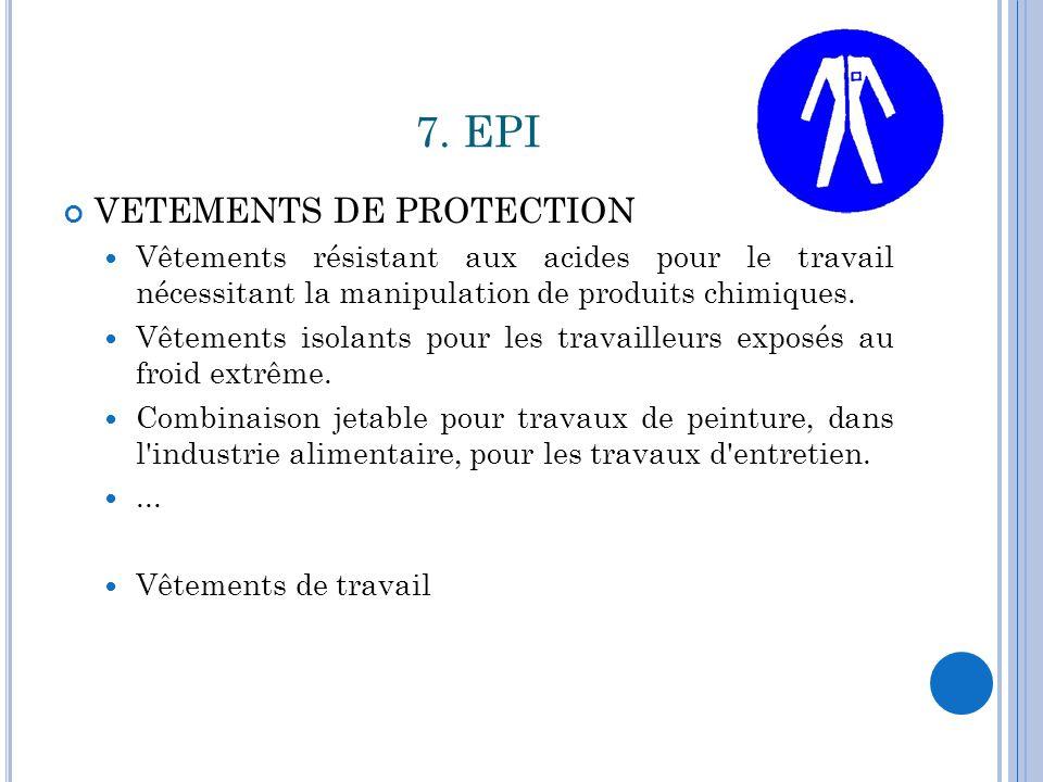 7. EPI VETEMENTS DE PROTECTION