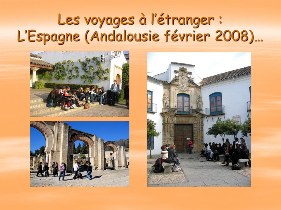 Les voyages à l'étranger : L'Espagne (Andalousie février 2008)…