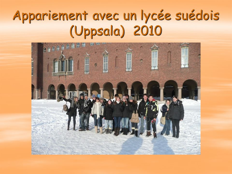 Appariement avec un lycée suédois (Uppsala) 2010