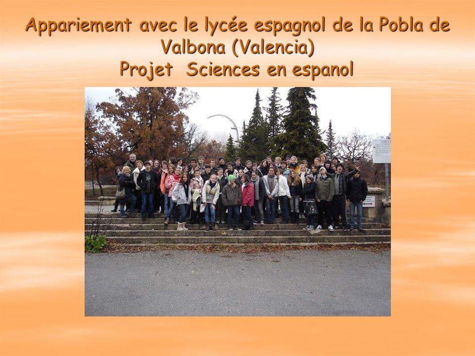 Appariement avec le lycée espagnol de la Pobla de Valbona (Valencia) Projet Sciences en espanol