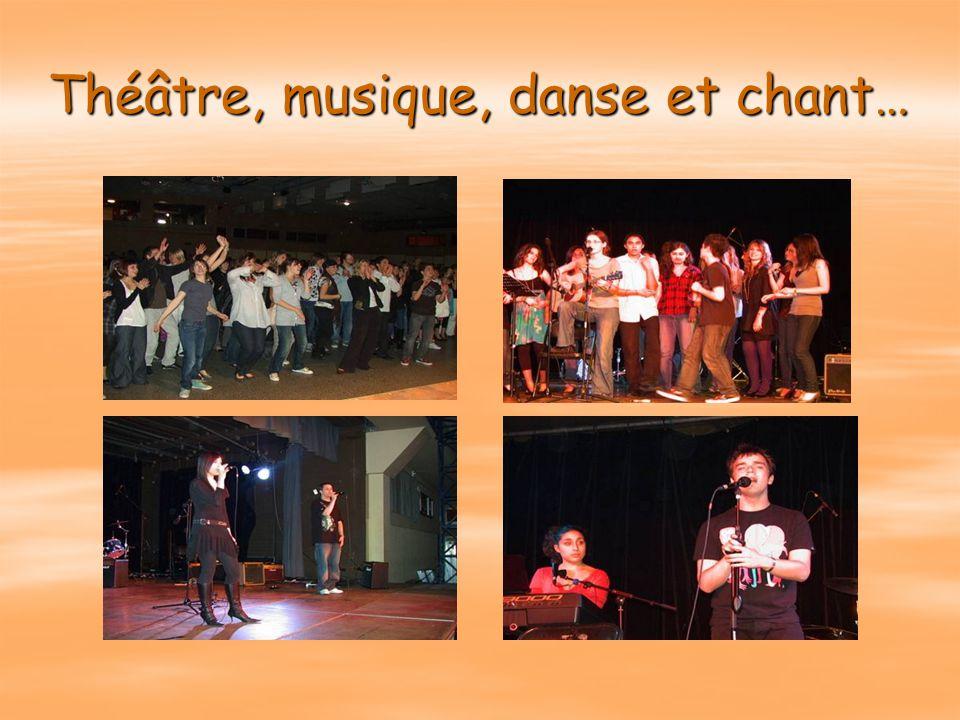 Théâtre, musique, danse et chant…