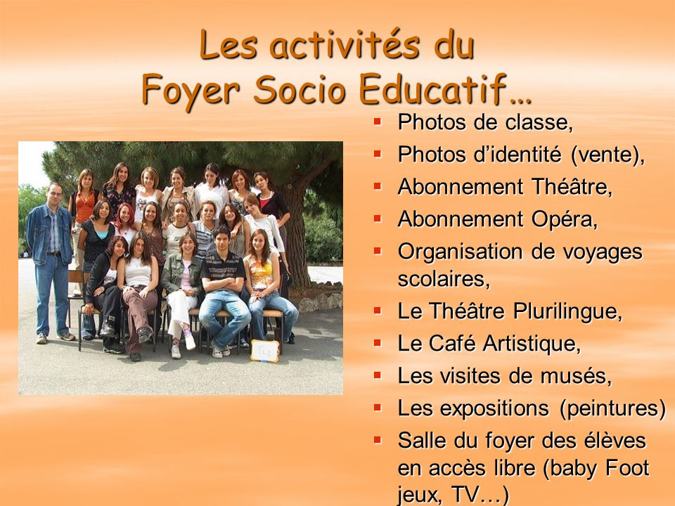 Les activités du Foyer Socio Educatif…