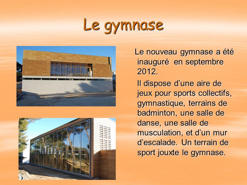 Le gymnase Le nouveau gymnase a été inauguré en septembre 2012.