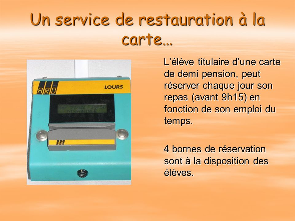 Un service de restauration à la carte…
