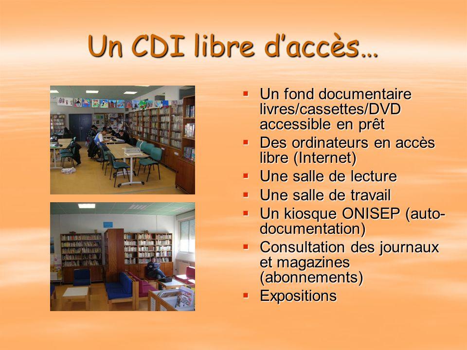 Un CDI libre d'accès… Un fond documentaire livres/cassettes/DVD accessible en prêt. Des ordinateurs en accès libre (Internet)