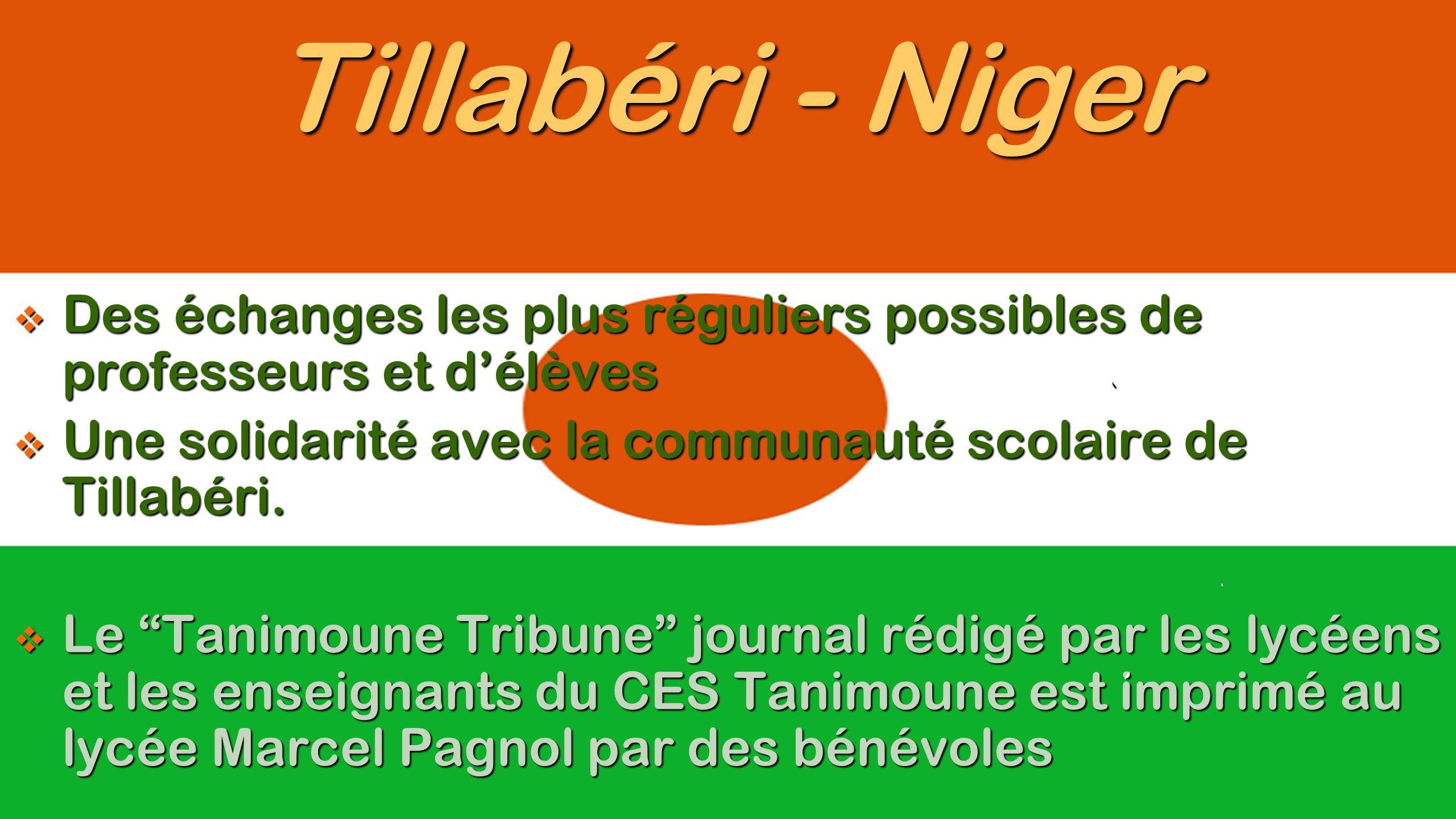 Tillabéri - Niger Des échanges les plus réguliers possibles de professeurs et d'élèves. Une solidarité avec la communauté scolaire de Tillabéri.
