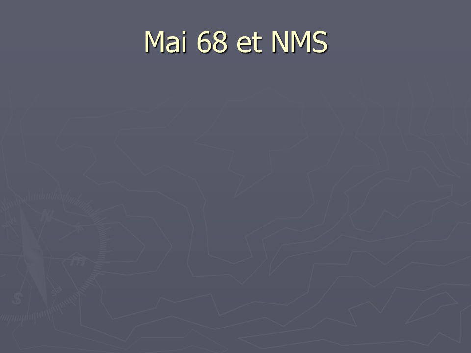 Mai 68 et NMS