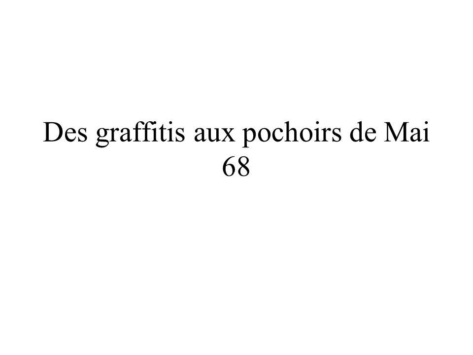 Des graffitis aux pochoirs de Mai 68