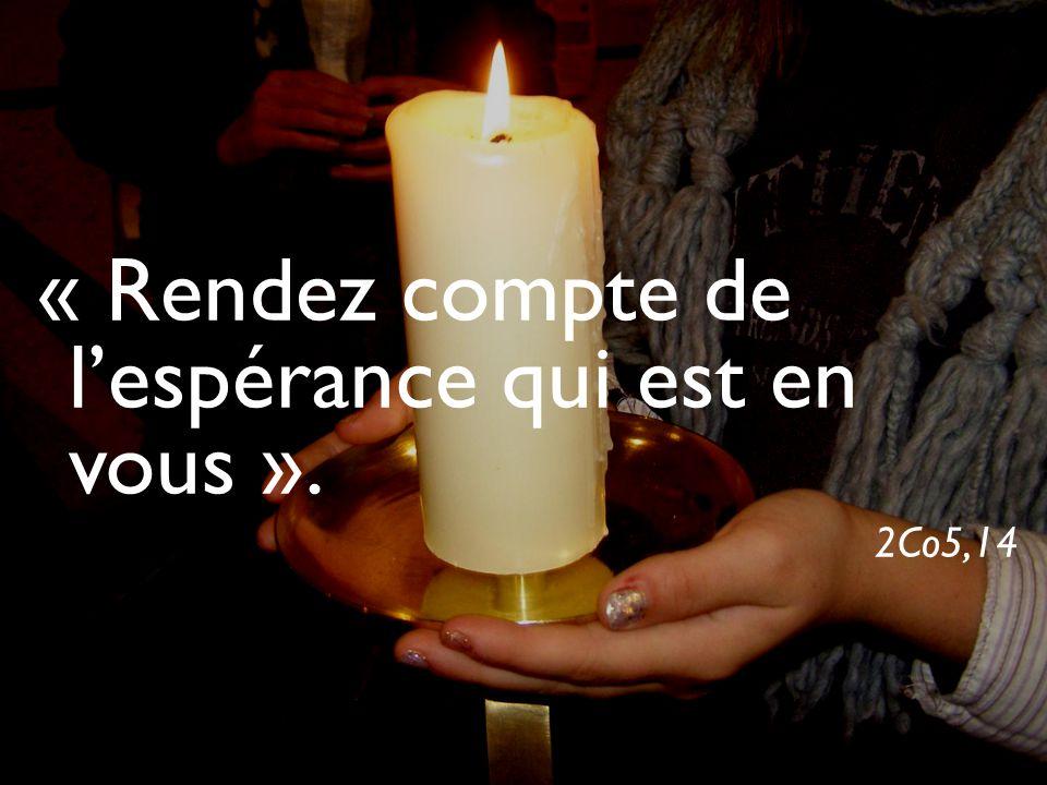 « Rendez compte de l'espérance qui est en vous ».
