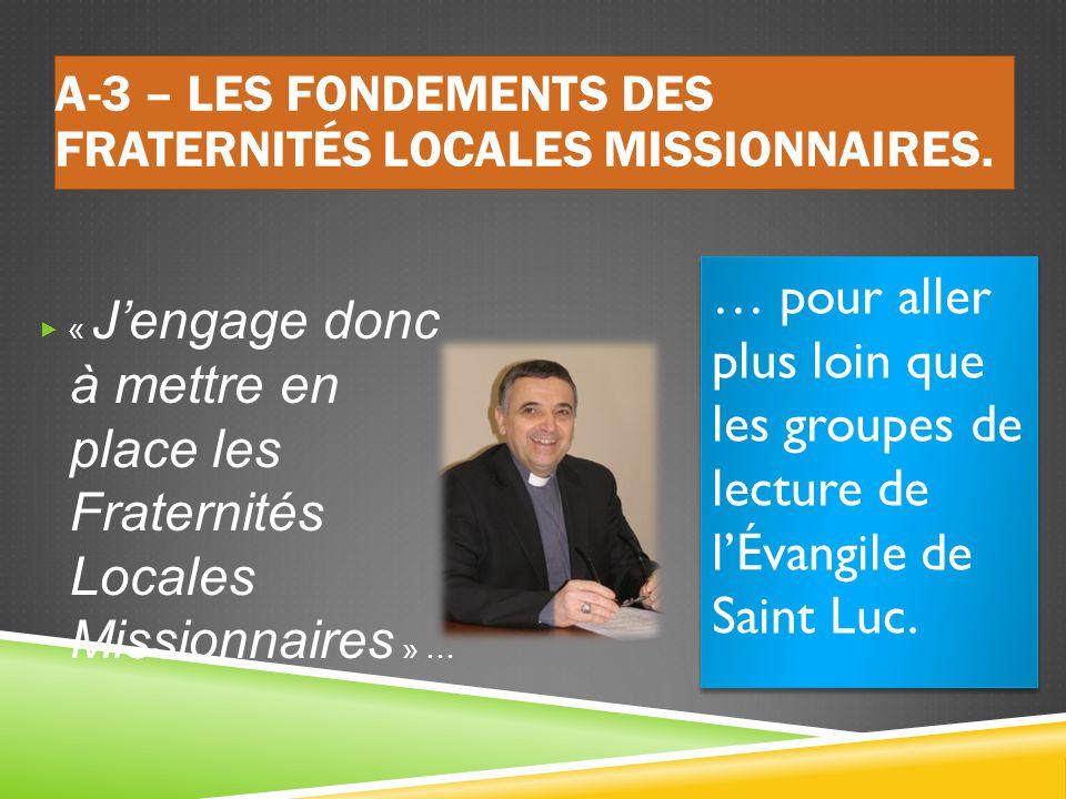 A-3 – Les fondements des Fraternités Locales Missionnaires.