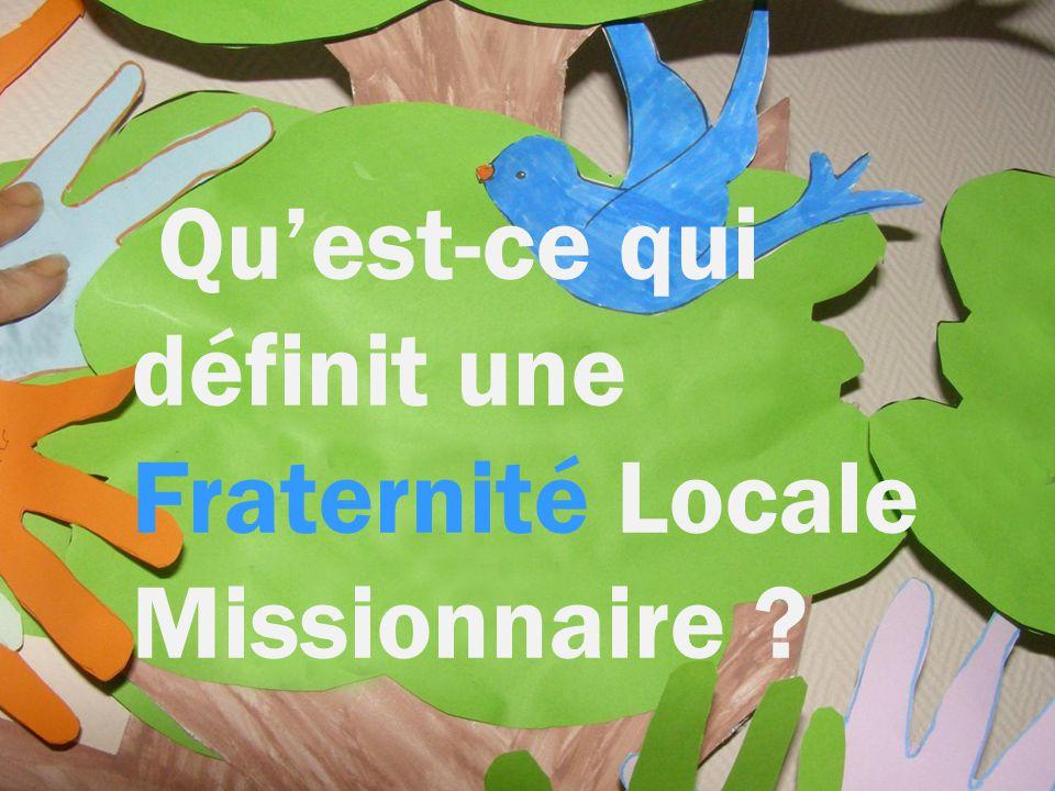 Qu'est-ce qui définit une Fraternité Locale Missionnaire