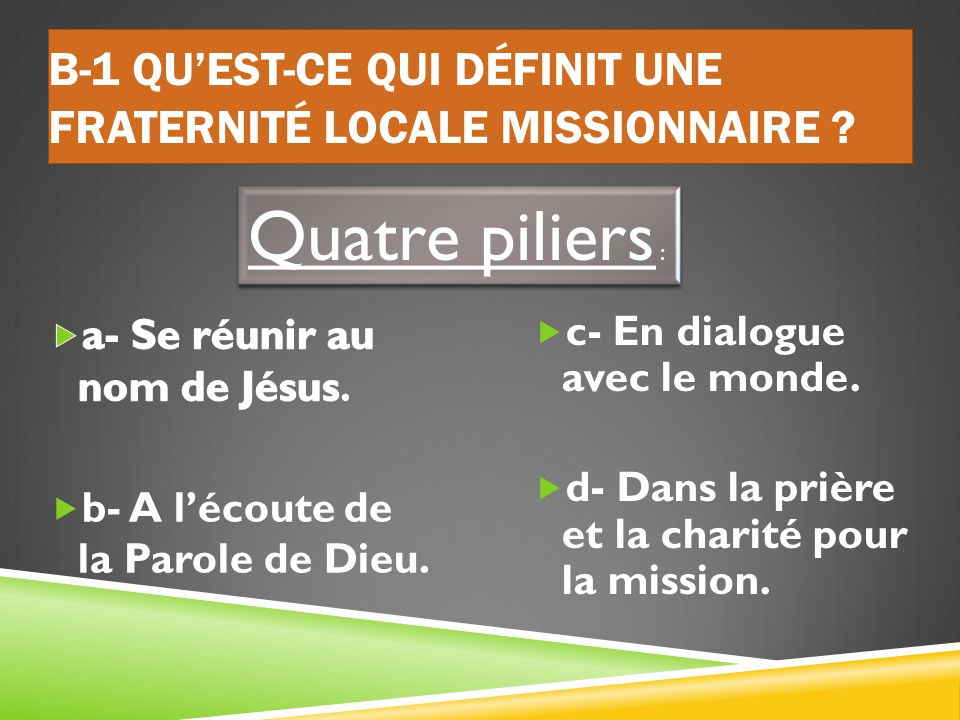 B-1 Qu'est-ce qui définit une Fraternité Locale Missionnaire