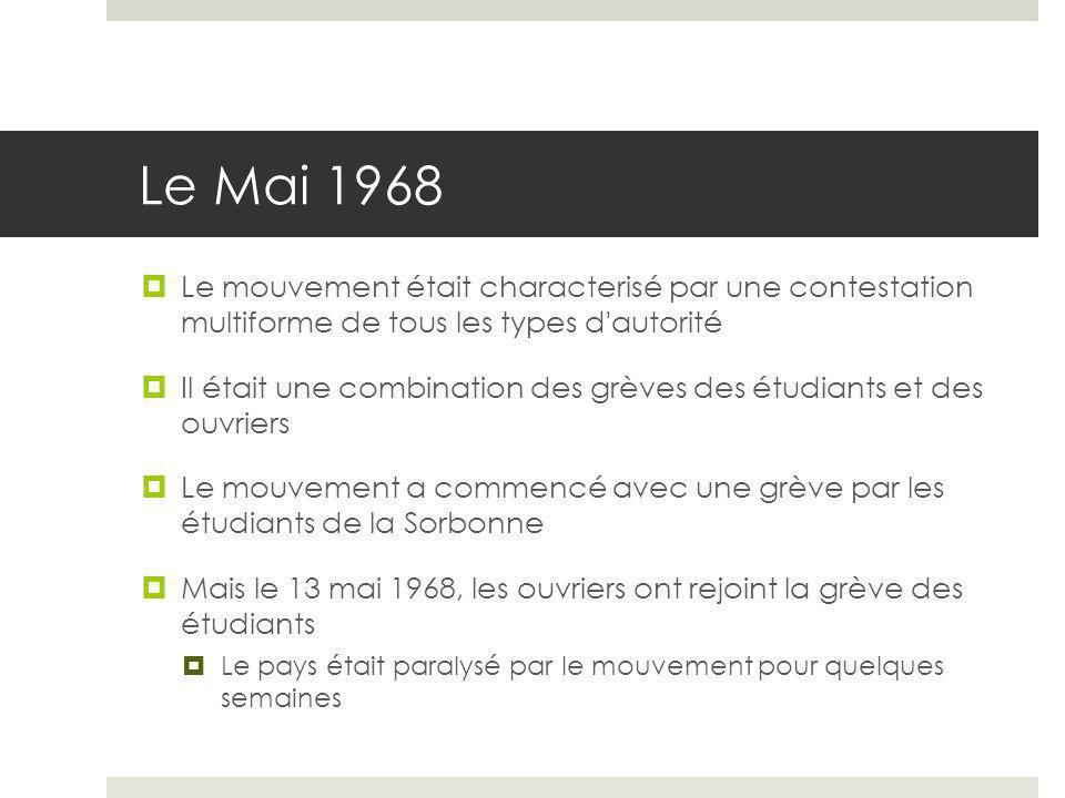 Le Mai 1968 Le mouvement était characterisé par une contestation multiforme de tous les types d autorité.