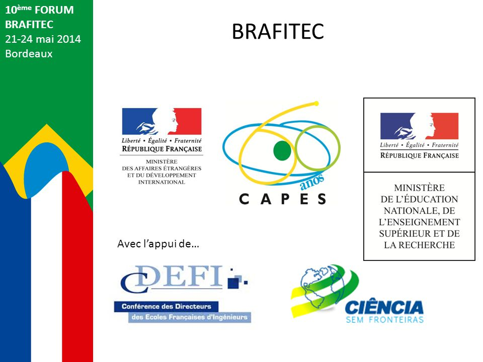 10ème FORUM BRAFITEC 21-24 mai 2014 Bordeaux BRAFITEC Avec l'appui de…