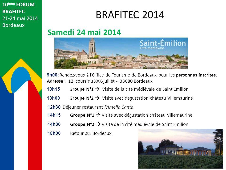 BRAFITEC 2014 Samedi 24 mai 2014 10ème FORUM BRAFITEC 21-24 mai 2014