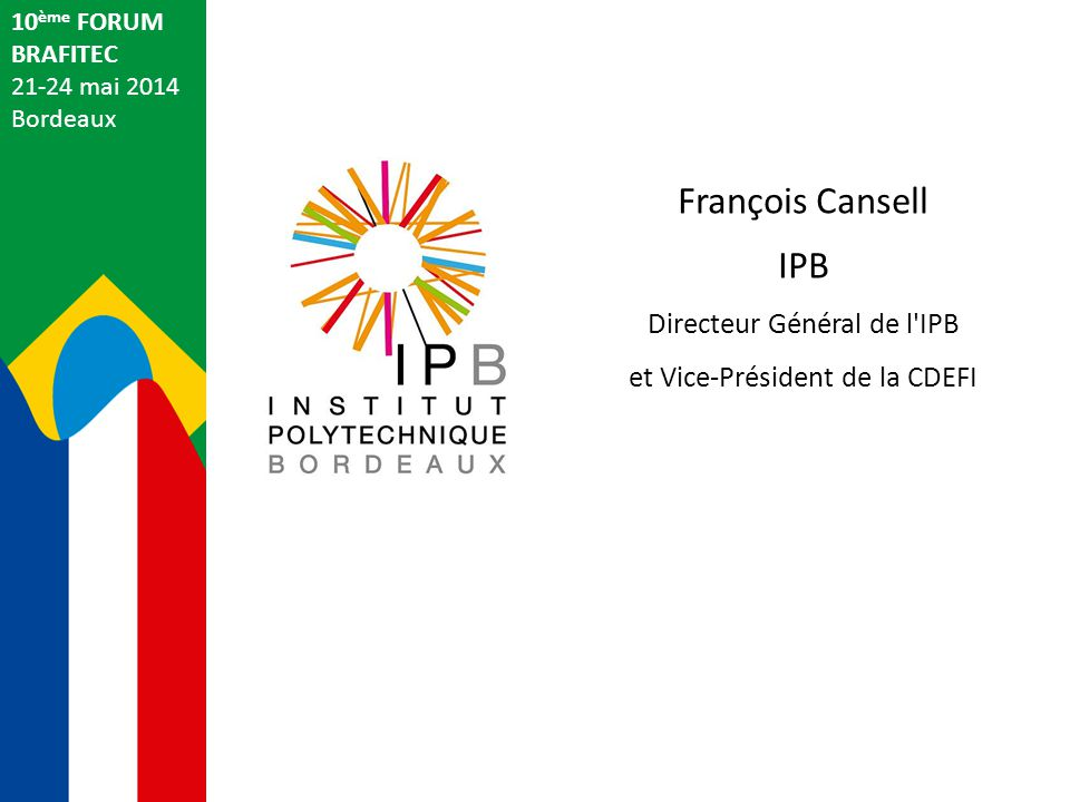 François Cansell IPB Directeur Général de l IPB