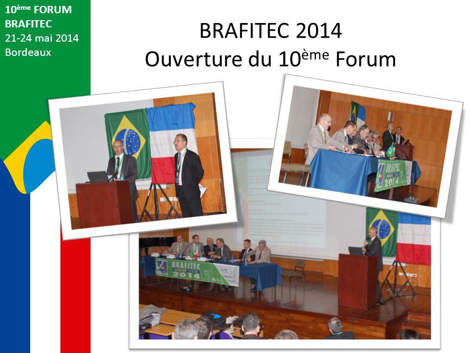 BRAFITEC 2014 Ouverture du 10ème Forum 10ème FORUM BRAFITEC
