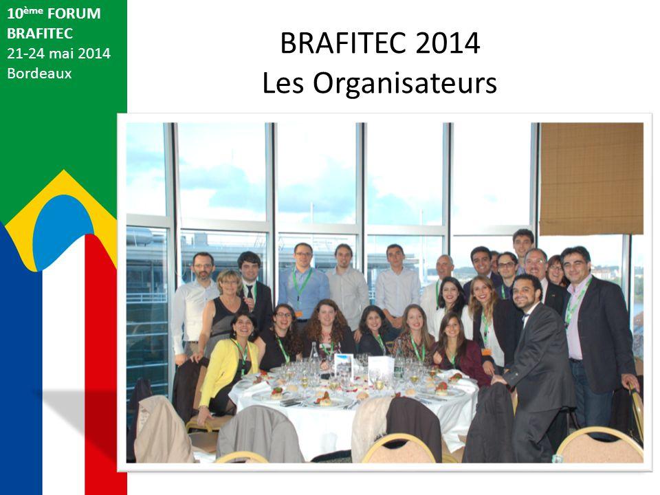 BRAFITEC 2014 Les Organisateurs 10ème FORUM BRAFITEC 21-24 mai 2014