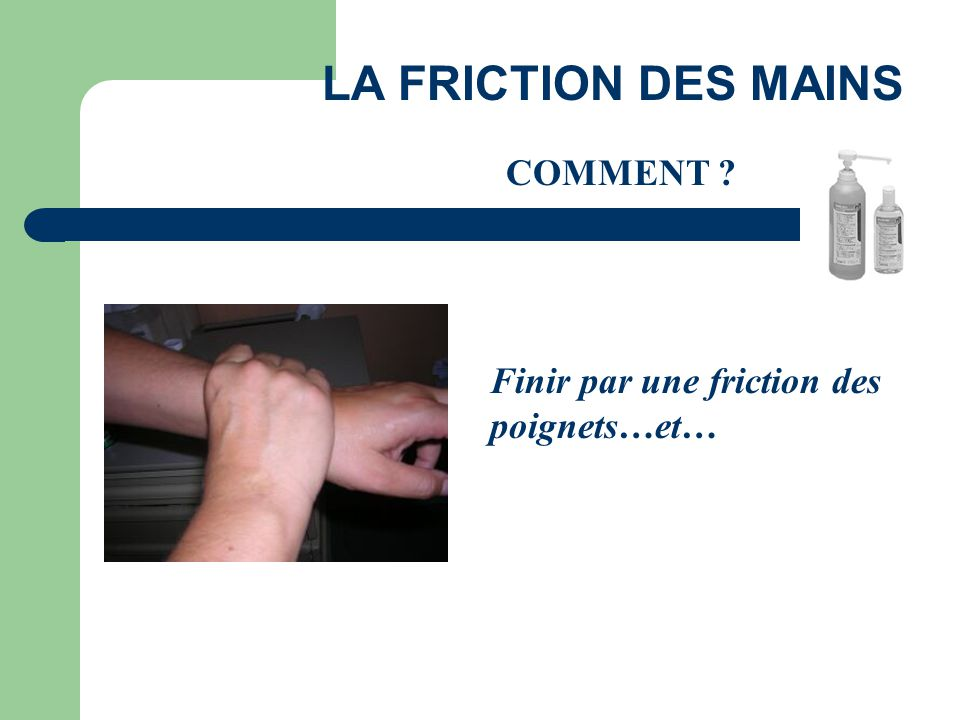 LA FRICTION DES MAINS COMMENT