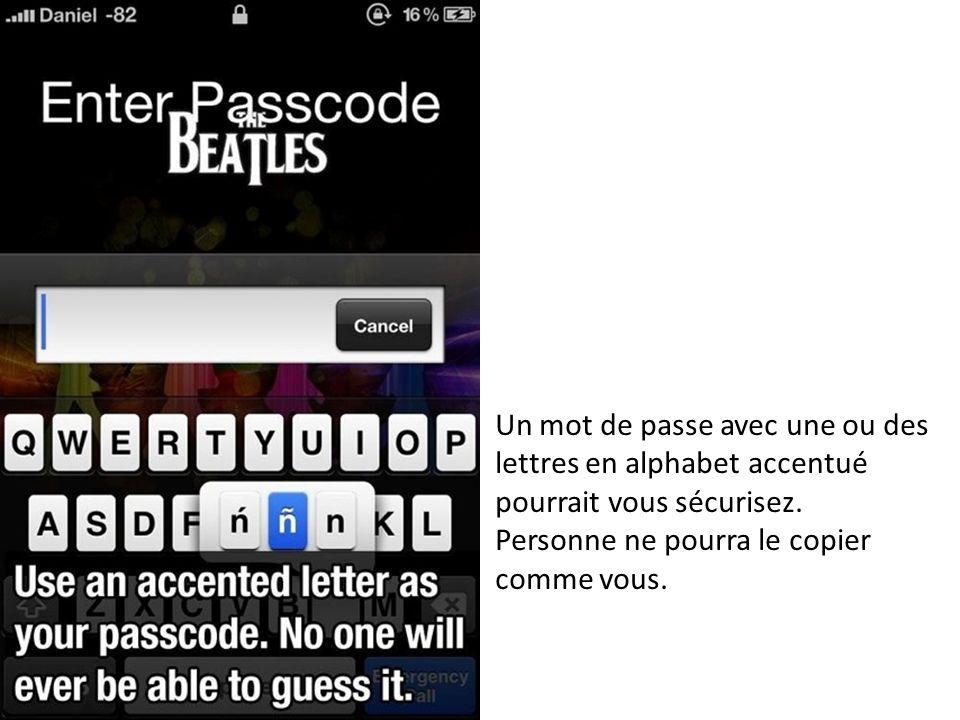 Un mot de passe avec une ou des lettres en alphabet accentué pourrait vous sécurisez.
