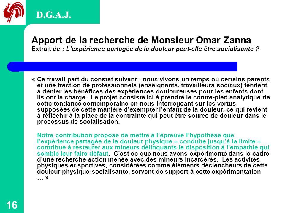 D.G.A.J. Apport de la recherche de Monsieur Omar Zanna Extrait de : L'expérience partagée de la douleur peut-elle être socialisante