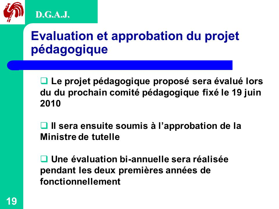 Evaluation et approbation du projet pédagogique