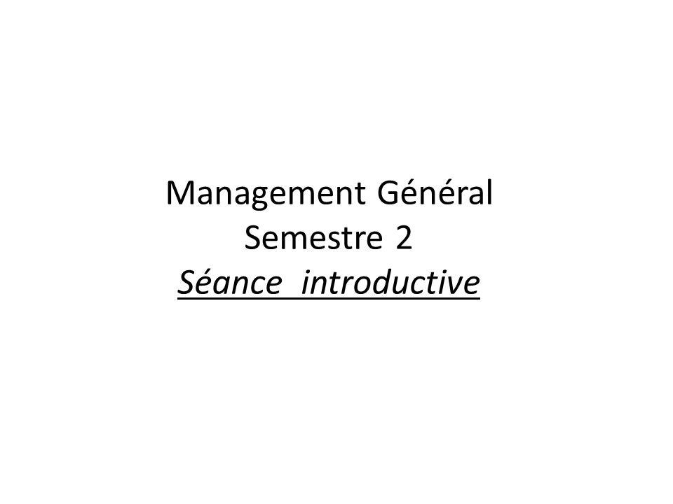 Management Général Semestre 2 Séance introductive