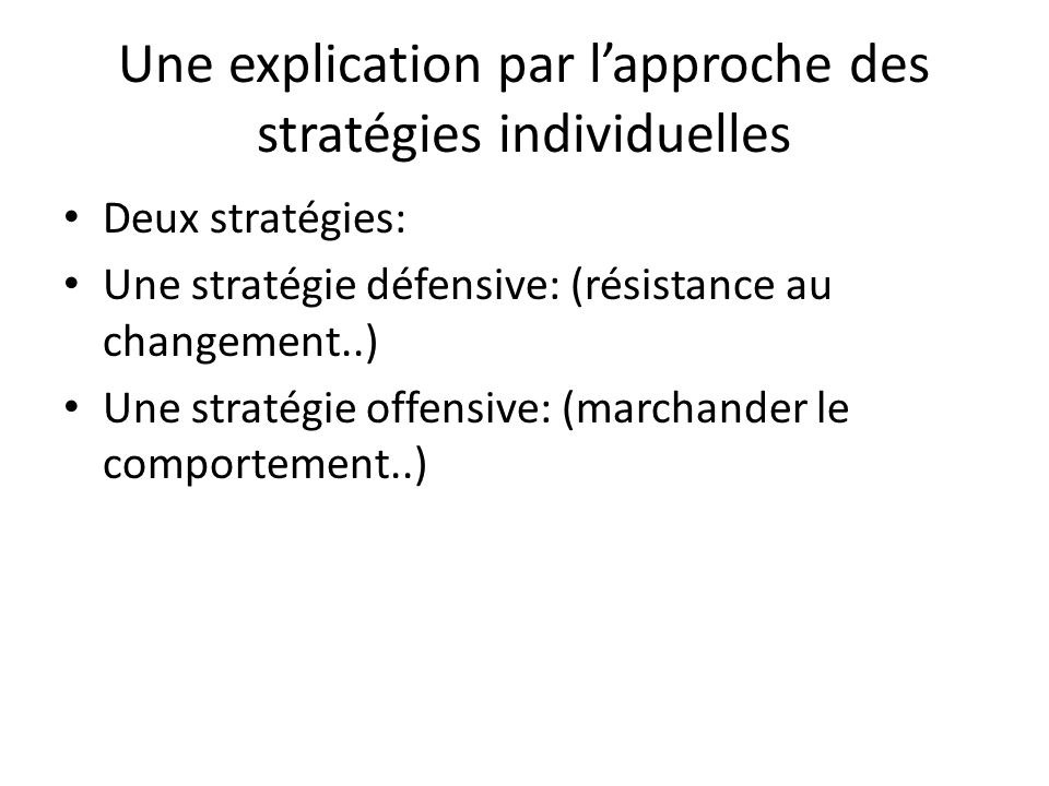 Une explication par l'approche des stratégies individuelles