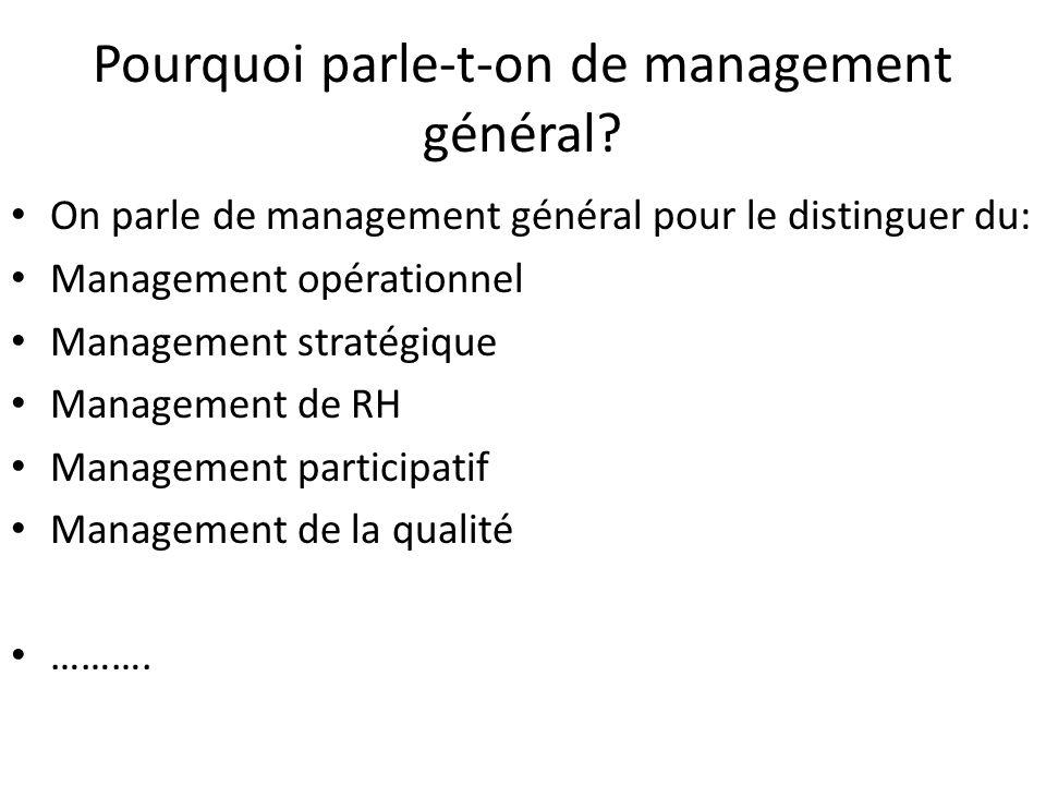 Pourquoi parle-t-on de management général