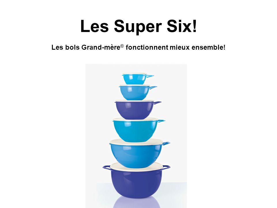 Les Super Six! Les bols Grand-mère® fonctionnent mieux ensemble!
