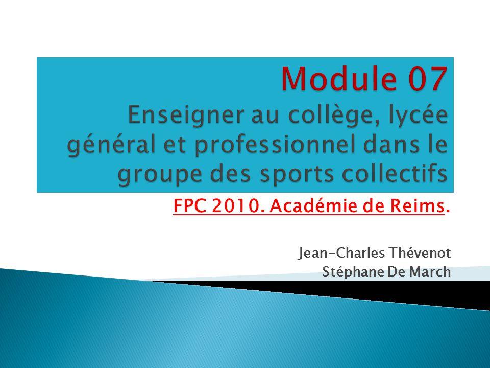 FPC 2010. Académie de Reims. Jean-Charles Thévenot Stéphane De March