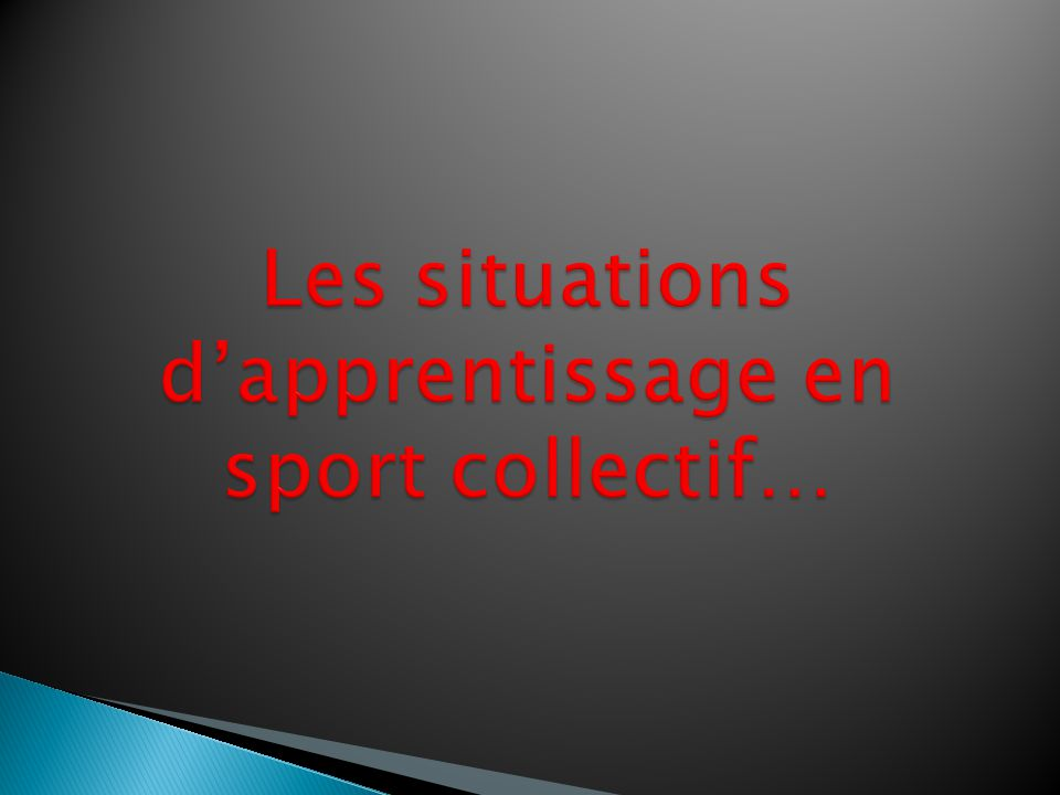 Les situations d'apprentissage en sport collectif…