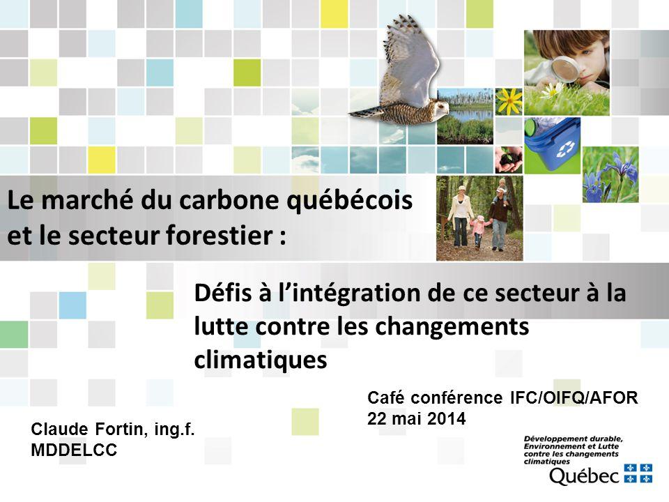 Le marché du carbone québécois et le secteur forestier :