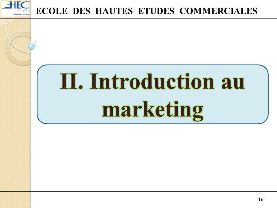 ECOLE DES HAUTES ETUDES COMMERCIALES II. Introduction au marketing