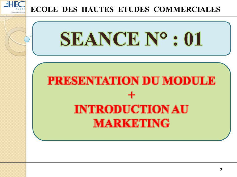 SEANCE N° : 01 PRESENTATION DU MODULE + INTRODUCTION AU MARKETING