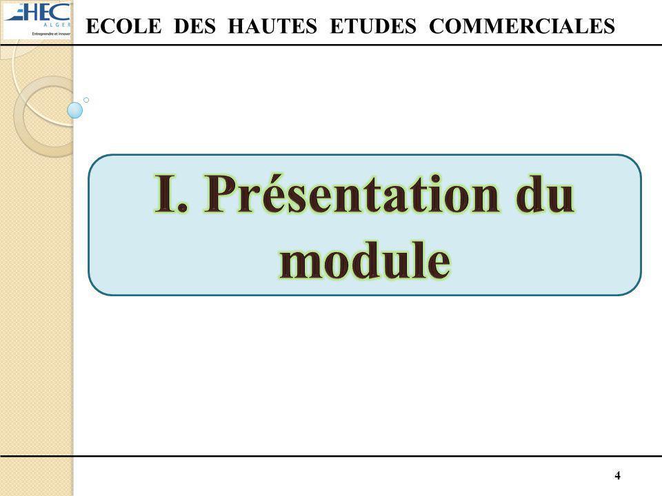 ECOLE DES HAUTES ETUDES COMMERCIALES I. Présentation du module