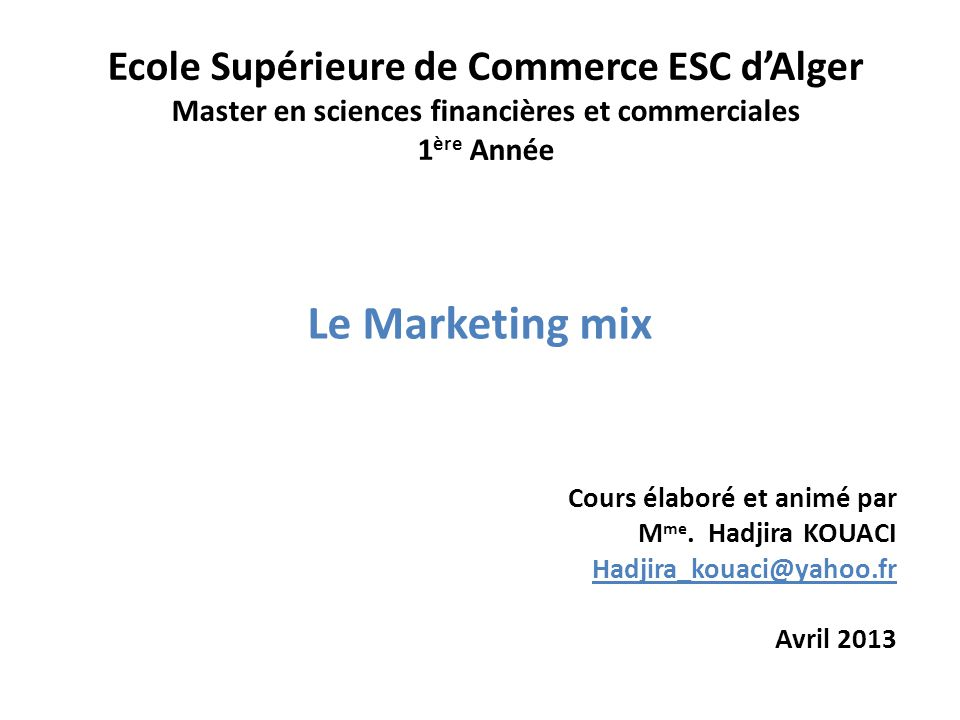 Le Marketing mix Ecole Supérieure de Commerce ESC d'Alger