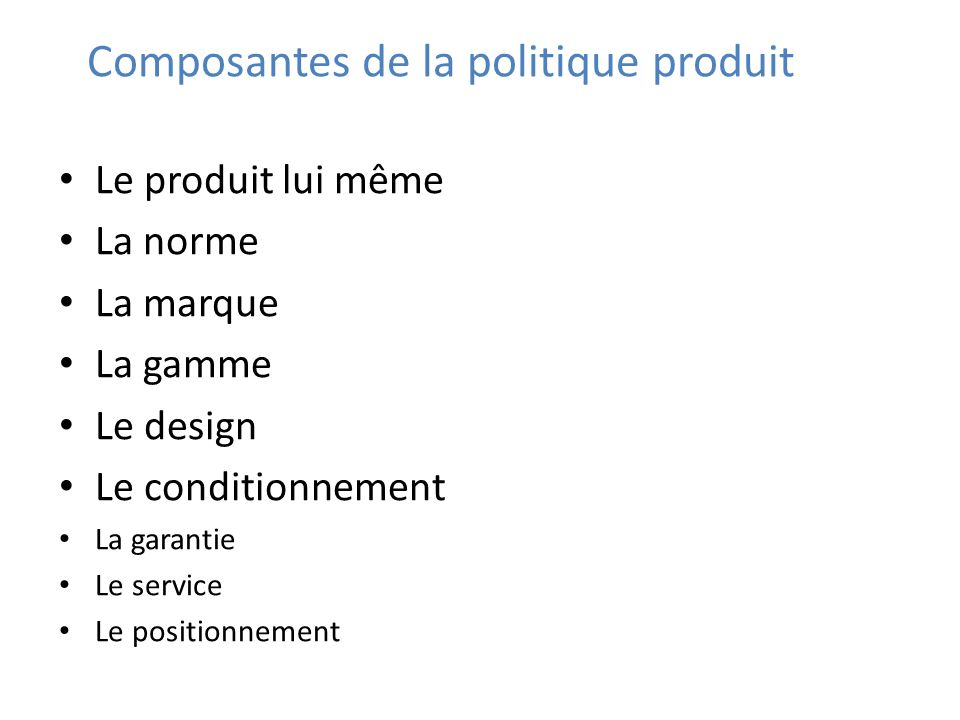 Composantes de la politique produit