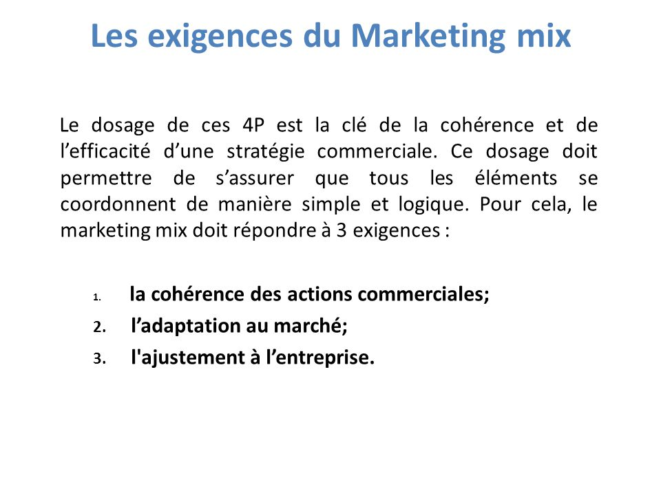 Les exigences du Marketing mix
