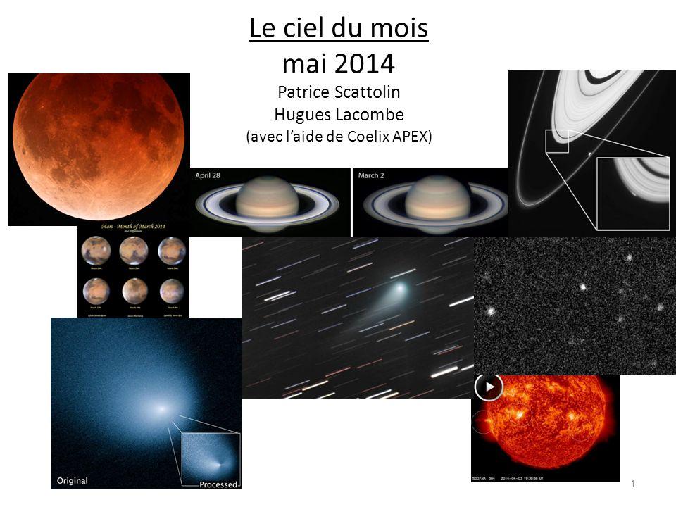 Le ciel du mois mai 2014 Patrice Scattolin Hugues Lacombe (avec l'aide de Coelix APEX)