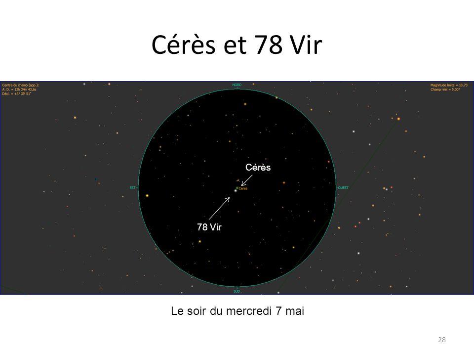 Cérès et 78 Vir Cérès 78 Vir Le soir du mercredi 7 mai