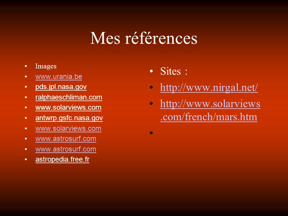 Mes références Sites : http://www.nirgal.net/