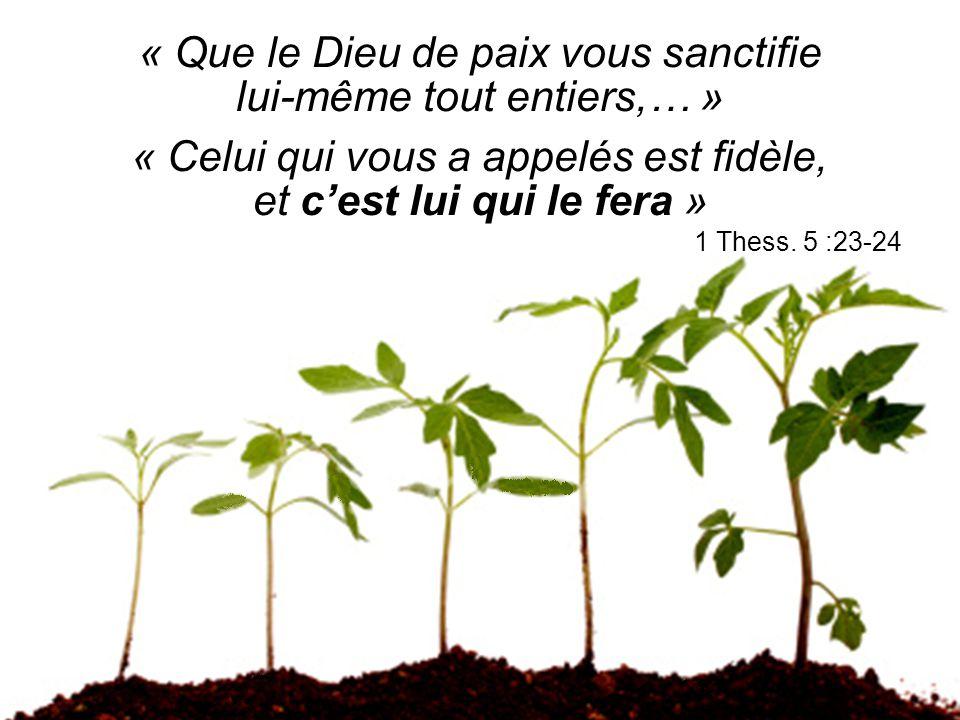« Que le Dieu de paix vous sanctifie lui-même tout entiers,… »