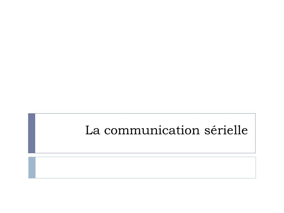 La communication sérielle