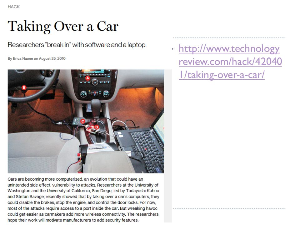 http://www.technology review.com/hack/42040 1/taking-over-a-car/