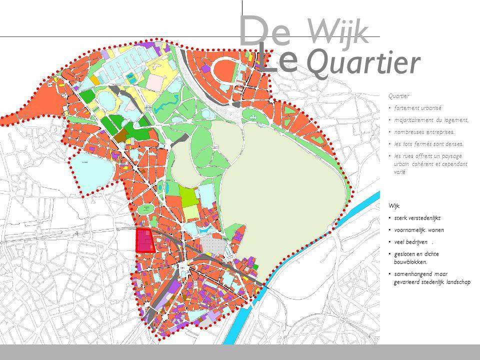 De Wijk. Le. Quartier. Quartier. fortement urbanisé. majoritairement du logement, nombreuses entreprises.