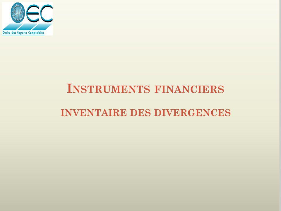Instruments financiers INVENTAIRE DES DIVERGENCES
